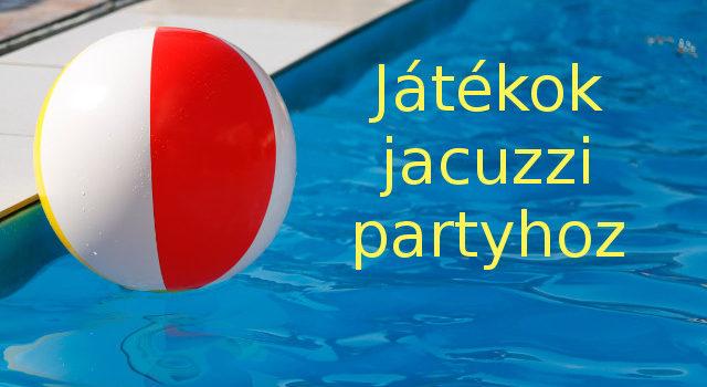 5 szuper játék jacuzzi partyhoz